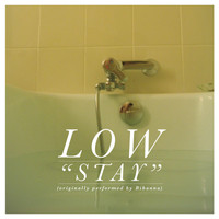 Low - Stay