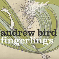 Andrew Bird / - Fingerlings