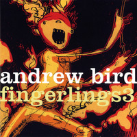 Andrew Bird / - Fingerlings 3