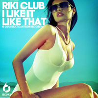 Riki Club - I Like It Like That - Single