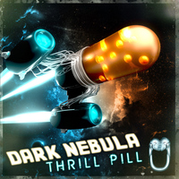 DARK NEBULA - Thrill Pill