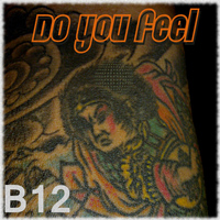 B12 - Do You Feel - Single