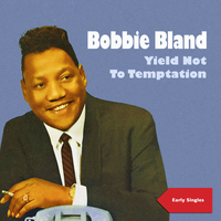 Bobby Bland - Yield Not to Temptation