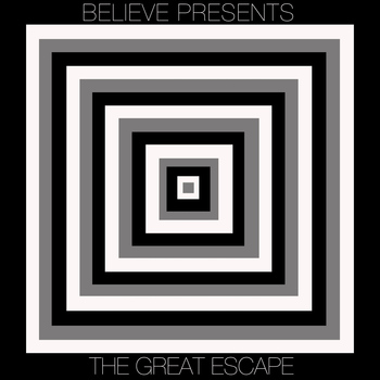 Various Artists - Believe Presents... The Great Escape