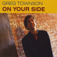 Greg Townson - On Your Side