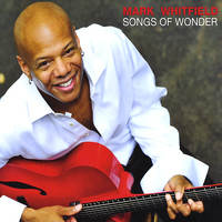 Mark Whitfield - Songs Of Wonder