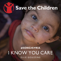 Ellie Goulding - I Know You Care (Save The Children #song4syria)
