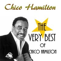 Chico Hamilton - The Very Best of Chico Hamilton
