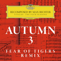Max Richter - Autumn 3 - Recomposed By Max Richter - Vivaldi: The Four Seasons (Fear Of Tigers Remix)