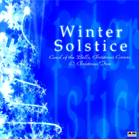 Winter Solstice - Winter Solstice: Carol of the Bells, Christmas Canon, O, Christmas Tree