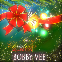 Bobby Vee - Merry Christmas Collection