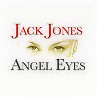 Jack Jones - Angel Eyes - 30 Original Songs