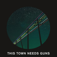 This Town Needs Guns - This Town Needs Guns