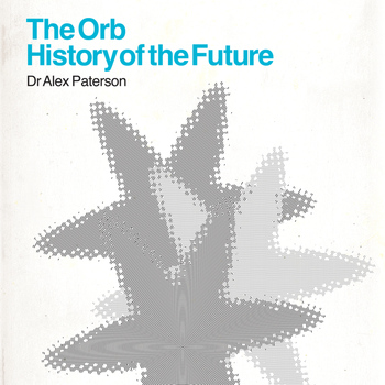 The Orb - The Orb - History Of The Future (Explicit)