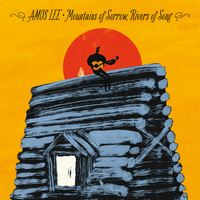Amos Lee - Mountains Of Sorrow, Rivers Of Song (Explicit)