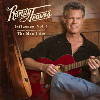 Randy Travis - Influence, Vol. 1: The Man I Am