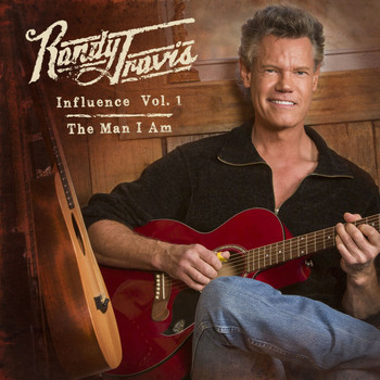 Randy Travis - Influence Vol. 1: The Man I Am