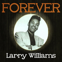 Larry Williams - Forever Larry Williams
