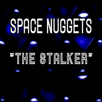 Space Nuggets - The Stalker