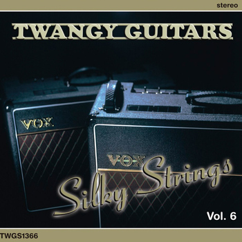 Various Artists - Twangy Guitars - Silky Strings, Vol. 6