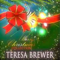 Teresa Brewer - Merry Christmas Collection