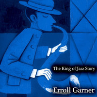 Erroll Garner - The King of Jazz Story - All Original Recordings - Remastered