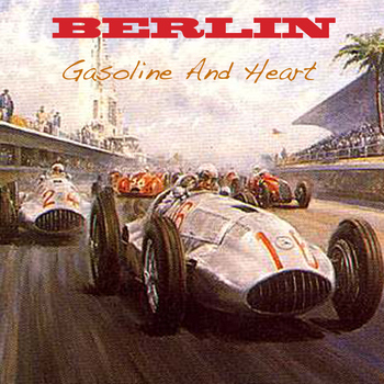 Berlin - Gasoline & Heart