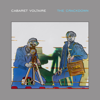Cabaret Voltaire - The Crackdown (Remastered)