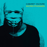 Cabaret Voltaire - Micro-Phonies (Remastered)