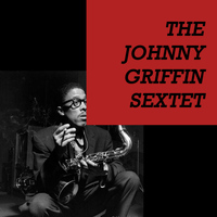 Johnny Griffin Sextet - Johnny Griffin Sextet