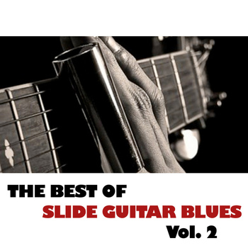Various Artists - The Best Of Slide Guitar Blues, Vol. 2