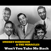Smokey Robinson & The Miracles - Won't You Take Me Back