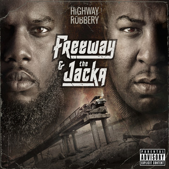 Freeway & the Jacka - Highway Robbery (Explicit)