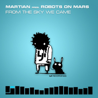 Martian pres. Robots On Mars - From The Sky We Came