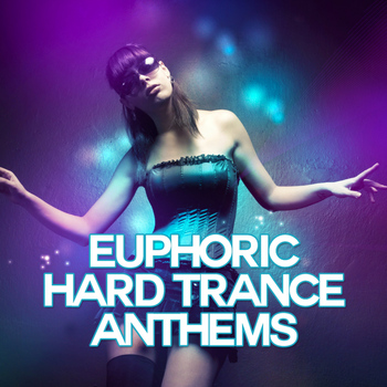 Various Artists - Euphoric Hard Trance Anthems