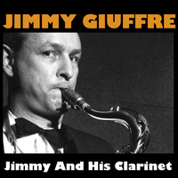 Jimmy Guiffre - Jimmy And His Clarinet
