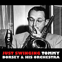 Tommy Dorsey & His Orchestra - Just Swinging