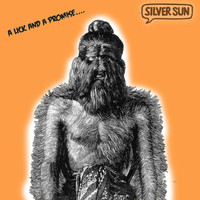 Silver Sun - A Lick and a Promise