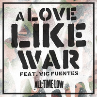 All Time Low - A Love Like War (feat. Vic Fuentes) - Single