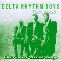 Delta Rhythm Boys - Them Bones