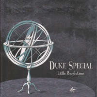 Duke Special - Little Revolutions