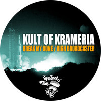 Kult Of Krameria - Break My Bone / High Broadcaster