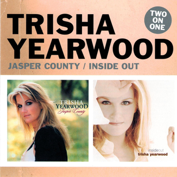 Trisha Yearwood - Two On One: Jasper County / Inside Out
