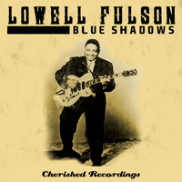 Lowell Fulson - Blue Shadows