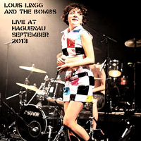 Louis Lingg And The Bombs - Live At Haguenau September 2013 (Explicit)