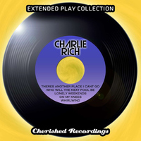 Charlie Rich - The Extended Play Collection, Vol. 147