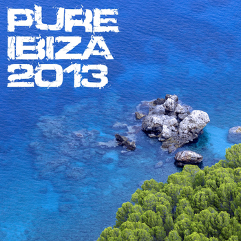 Various Artists - Pure Ibiza 2013