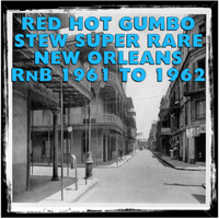 Lee Dorsey - Red Hot Gumbo Stew Super Rare New Orleans RnB 1961 to 1962