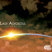 Ladi Adiosoul - Until The Next Day
