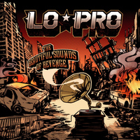 Lo-Pro - The Beautiful Sounds of Revenge